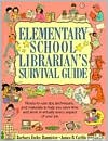 Elementary School Librarian's Survival Guide: Ready-To-Use Tips, Techniques, and Materials to Help You Save Time and Work in Virtually Every Aspec - Barbara Farley Bannister, Kathy Baron, Janice B. Carlilr