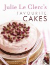 Julie Le Clerc's Favourite Cakes - Julie Le Clerc