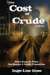 The Cost of Crude - Inge-Lise Goss