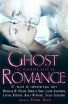 The Mammoth Book of Ghost Romance - Trisha Telep, Sharon Shinn, Christie Ridgway, Holly Lisle, Liz Maverick, Dru Pagliassotti, Caridad Piñeiro, Jennifer Estep, Gwyn Cready, Carolyn Crane, Jeannie Holmes, Anna Campbell, Julia London