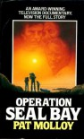 Operation Seal Bay - PAT MOLLOY
