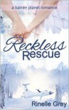 Reckless Rescue - Rinelle Grey