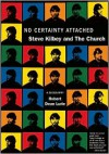No Certainty Attached: Steve Kilbey and The Church - Robert Dean Lurie