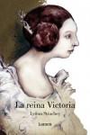 La reina Victoria (MEMORIAS Y BIOGRAFIAS) - Lytton Strachey