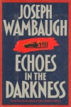 Echoes In The Darkness - Joseph Wambaugh