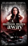 A Million Miles Away - Elizabeth Corva