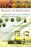 Roads to Santiago - Cees Nooteboom, Meredith Arthur, Ina Rilke