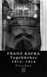 Tagebücher: 1912-1914 - Franz Kafka