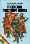 Medieval Military Dress, 1066-1500 - Christopher Rothero