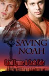 Saving Noah - Carol Lynne, Cash Cole