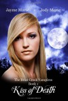 Kiss of Death (The Briar Creek Vampires, Book 1) - Jayme Morse;Jody Morse
