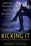 Kicking It - Shannon K. Butcher, Rob Thurman, Chris Marie Green, Lucienne Diver, Christina Henry, Rachel Caine, Kalayna Price, Chloe Neill, Faith Hunter