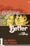 Nothing Better: No Place Like Home - Tyler M. Page