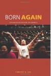 Born Again: Evangelicalism in Korea - Timothy S. Lee