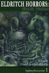 Eldritch Horrors: Dark Tales (Hplmythos.com, # 1) - Henrik S. Harksen