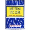 Dreaming the Dark: Magic, Sex & Politics