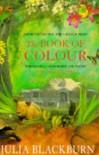 The Book Of Colour: A Family Memoir - Julia Blackburn
