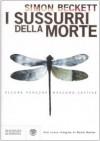 I sussurri della morte - Simon Beckett, Andrea Silvestri