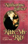 Kitty, My Rib: the heartwarming story of a woman of courage and devotion - E. Jane Mall