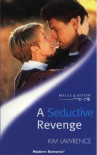 A Seductive Revenge - Kim Lawrence