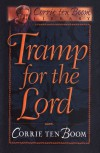 Tramp for the Lord (Corrie Ten Boom Library) - Corrie Ten Boom;Jamie Buckingham