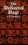 The Mediaeval Stage - E.K. Chambers