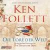 Die Tore der Welt: - Ken Follett