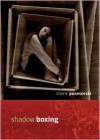 Shadow Boxing - Sherie Posesorski