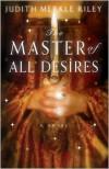 The Master of All Desires - Judith Merkle Riley