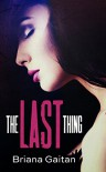 The Last Thing (Hollywood Timelines) - Briana Gaitan