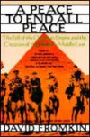 A Peace To End All Peace: The Fall of the Ottoman Empire and the Creation the Modern Middle East - David Fromkin
