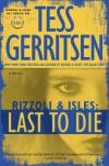 Last to Die - Tess Gerritsen