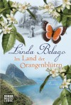 Im Land der Orangenblüten: Roman - Linda Belago