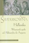 Hellenika. Wizerunek epoki od Aleksandra do Augusta - Anna Świderkówna