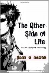 The Other Side of Life (Cyberpunk Elven Trilogy) - Jess C. Scott