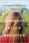 Somebody Else's Daughter - Elizabeth Brundage