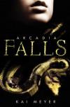 Arcadia Falls - Kai Meyer
