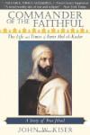 Commander of the Faithful: The Life and Times of Emir Abd el-Kader - John W. Kiser