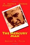 The Mercury Man (Natalie Dvorak Mysteries #1) - Geoffrey Feller