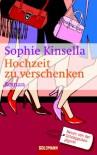 Hochzeit zu verschenken  - Sophie Kinsella