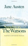 Sanditon and The Watsons: Austen's Unfinished Novels - Jane Austen