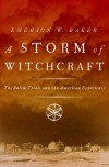 A Storm of Witchcraft: The Salem Trials and the American Experience - Emerson W Baker