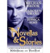 Novellas & Stories: A Print Compilation of Wild & Steamy and Fire & Frost - Meljean Brook, Carolyn Crane, Jessica Sims