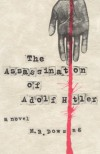 The Assassination of Adolf Hitler - M.R. Dowsing