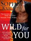 Wild for You - Sophia Knightly