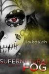 Supernatural Fog - Louisa Klein