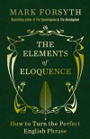 Elements Of Eloquence SIGNED ED - Mark Forsyth