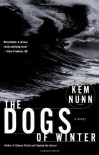 The Dogs of Winter - Kem Nunn