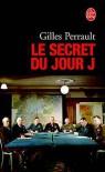 Le Secret Du Jour J - Gilles Perrault