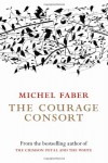 Courage Consort - Michel Faber
